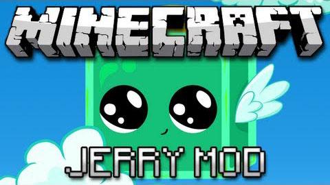 http://www.img2.9minecraft.net/Mod/Jerrys-Mod.jpg