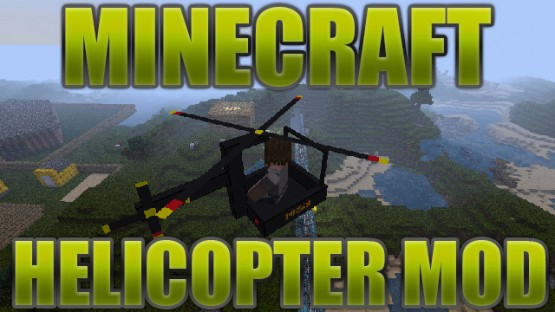 http://minecraft.producertoolz.com/wp-content/uploads/2012/06/minecraft-helicopter-mod.jpg