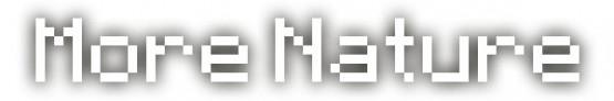 http://www.img2.9minecraft.net/Mod/More-Nature-Mod.jpg